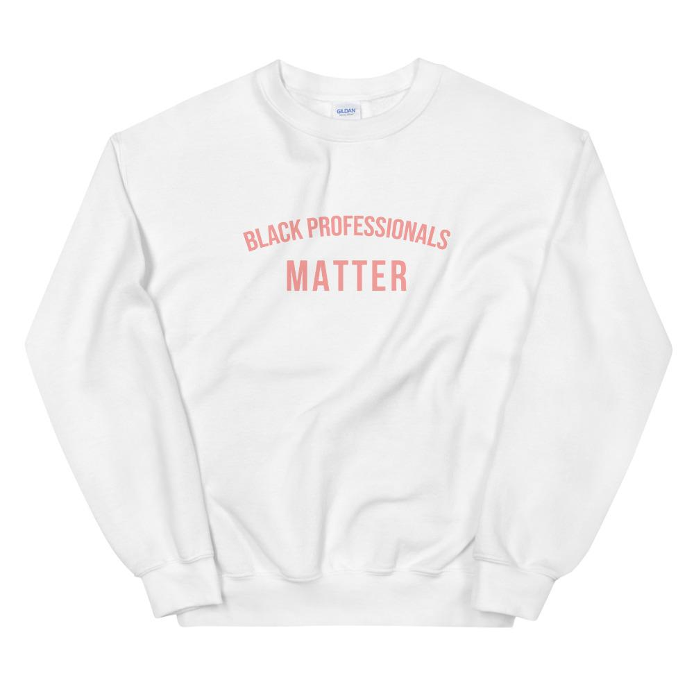 Black Professors Matter - Sweatshirt