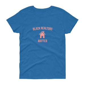 Black Realtors Matter - Women's short sleeve t-shirt