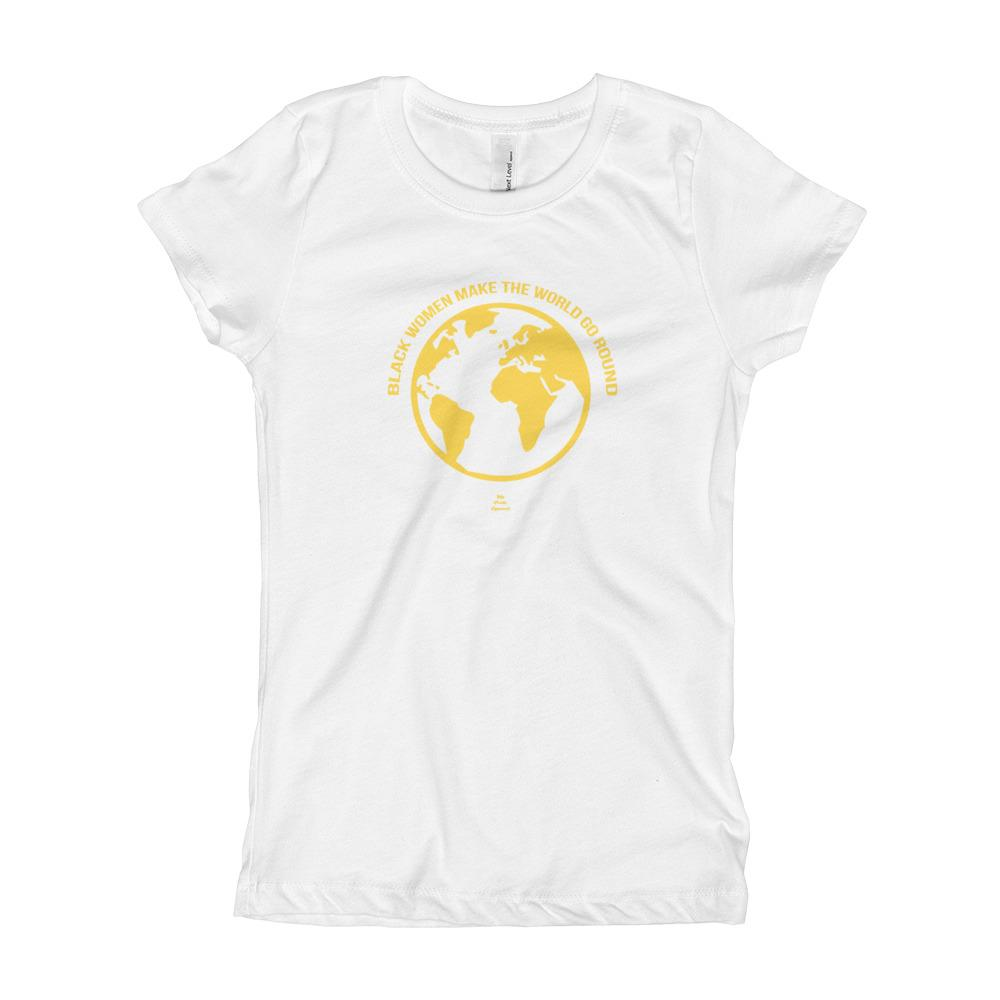 Black Women Make The World Go Round - Girl's T-Shirt (Youth)