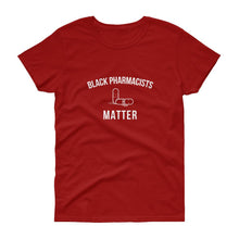 Load image into Gallery viewer, Black Pharmacists Matter - Women's short sleeve t-shirt