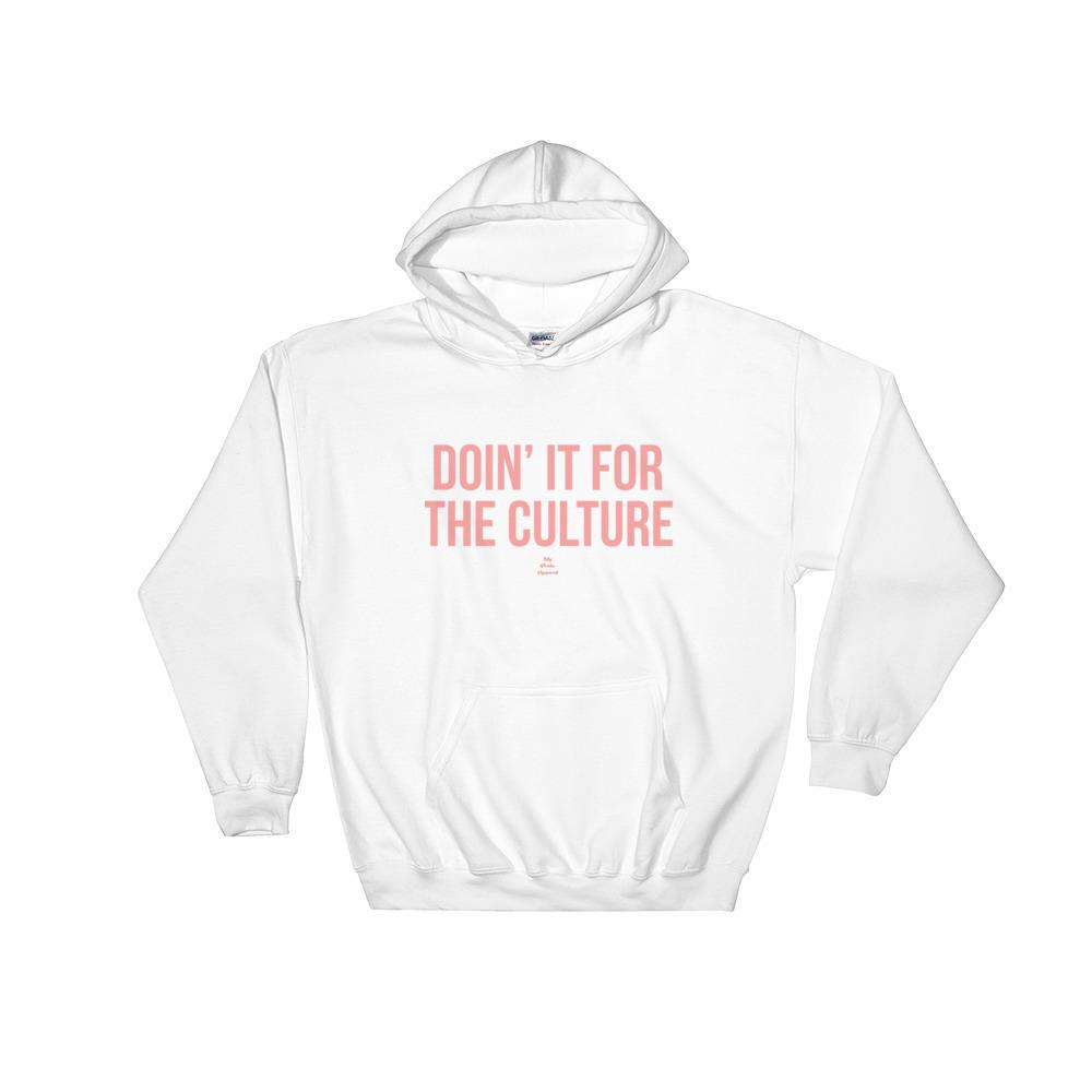Doin' it For The Culture - Hoodie