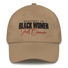 Load image into Gallery viewer, Shoutout To Black Women Just Because - Classic Hat