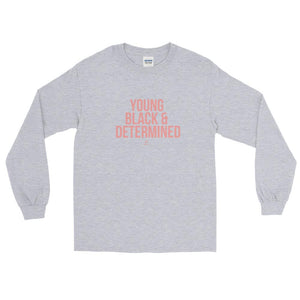 Young Black and Determined - Long Sleeve T-Shirt