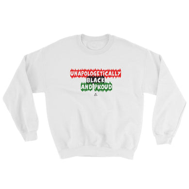 Unapologetically Black And Proud - Sweatshirt