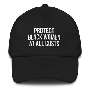 Protect Black Women At All Costs - Classic Hat