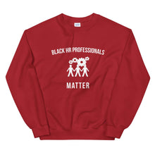 Load image into Gallery viewer, Black HR Professionals Matter - Unisex Sweatshirt