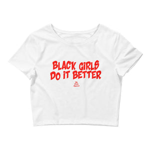 Black Girls Do It Better - Crop Top