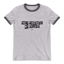 Don't Disrespect My Culture - Ringer T-Shirt