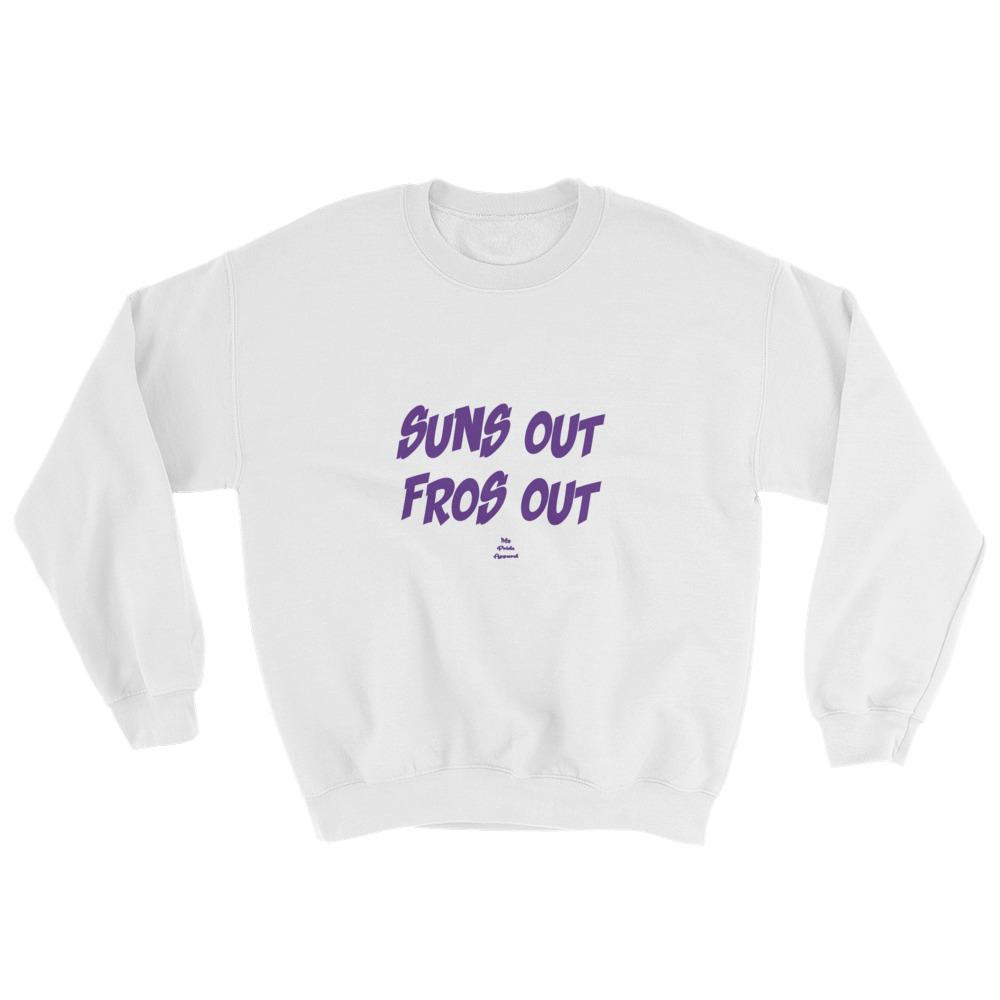 Suns Out Fros Out - Sweatshirt