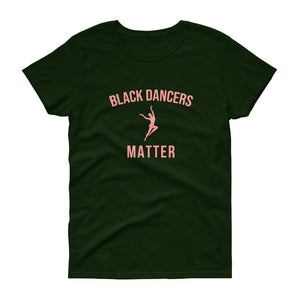 Black Dancers Matter - Women's short sleeve t-shirt