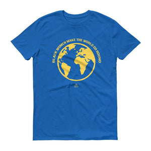 Black Women Make The World Go Round - Men's Short-Sleeve T-Shirt
