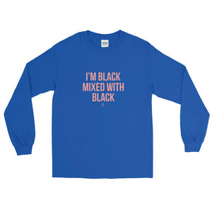I'm Black Mixed With Black - Long Sleeve T-Shirt