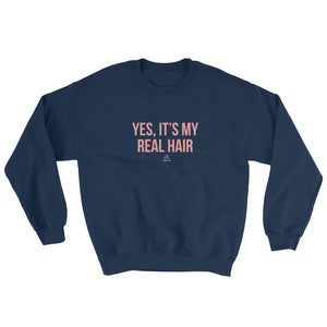 Yes, It's My Real Hair - Sweatshirt