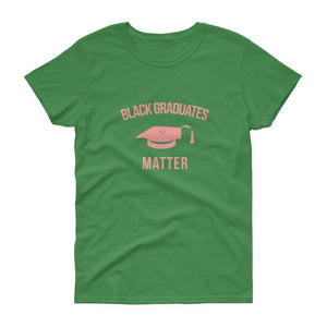 Black Graduates Matter - Women's short sleeve t-shirt