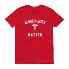 Load image into Gallery viewer, Black Nurses Matter - Unisex Short-Sleeve T-Shirt
