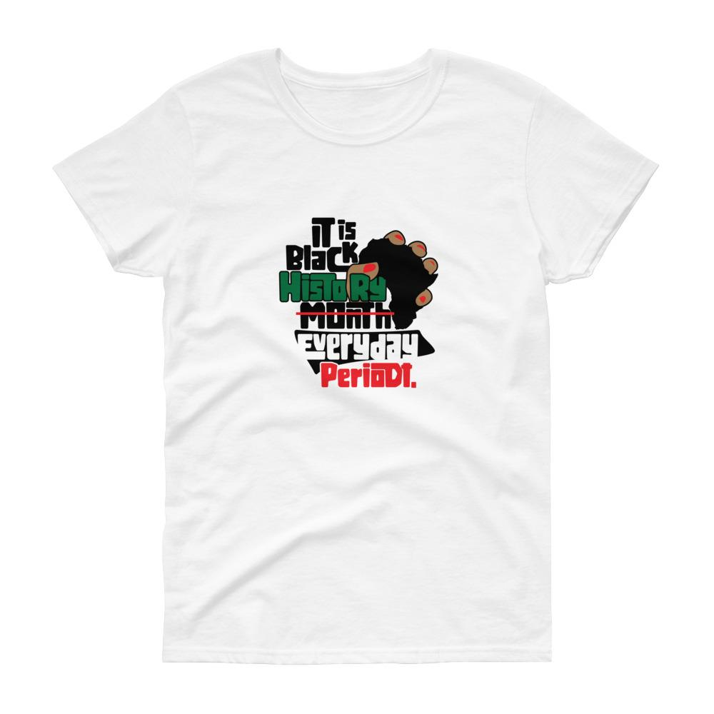 Black History Everyday - Women's short sleeve t-shirt