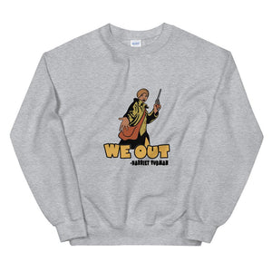 We Out (Harriet Tubman) - Sweatshirt