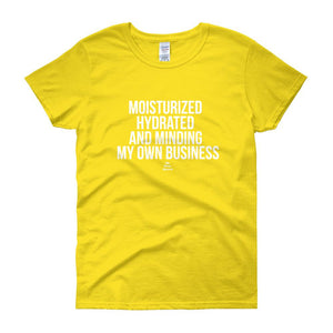 Moisturized Hydrated and Minding My Own Business (white)  - Women's short sleeve t-shirt