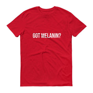 Got Melanin ? - Men's Short sleeve t-shirt