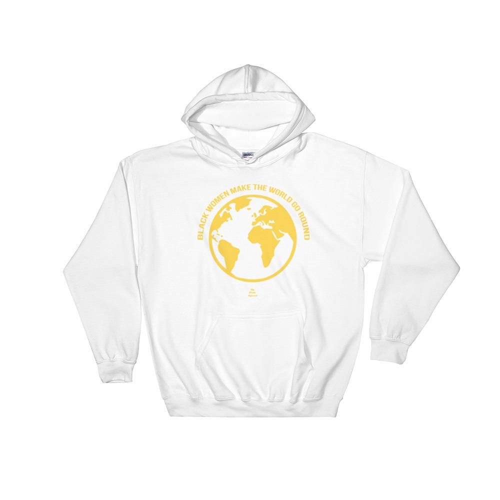 Black Women Make the World Go Round - Hoodie