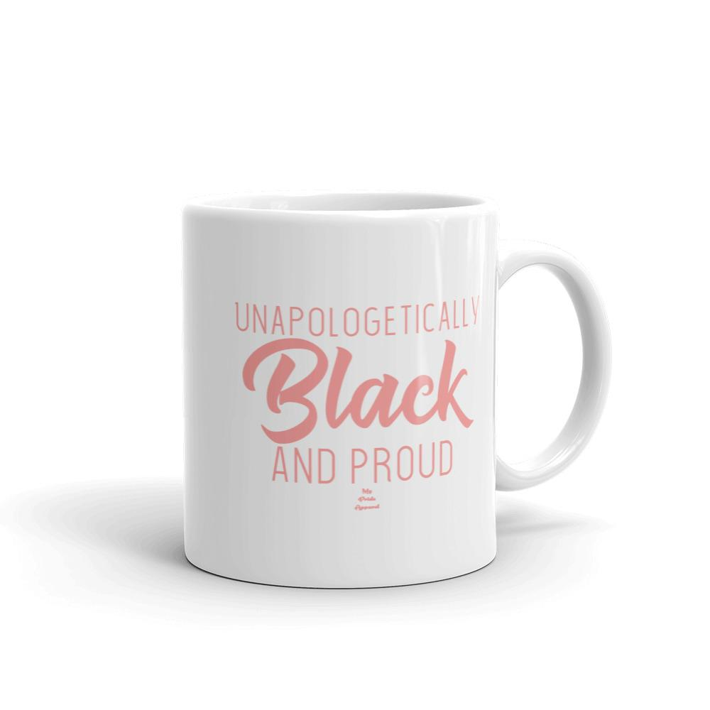 Unapologetically Black and proud - Mug