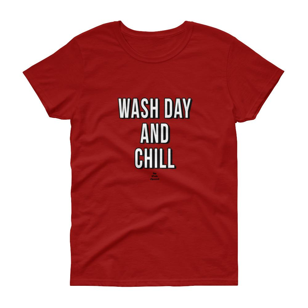 Wash Day and Chill - Women's short sleeve t-shirt