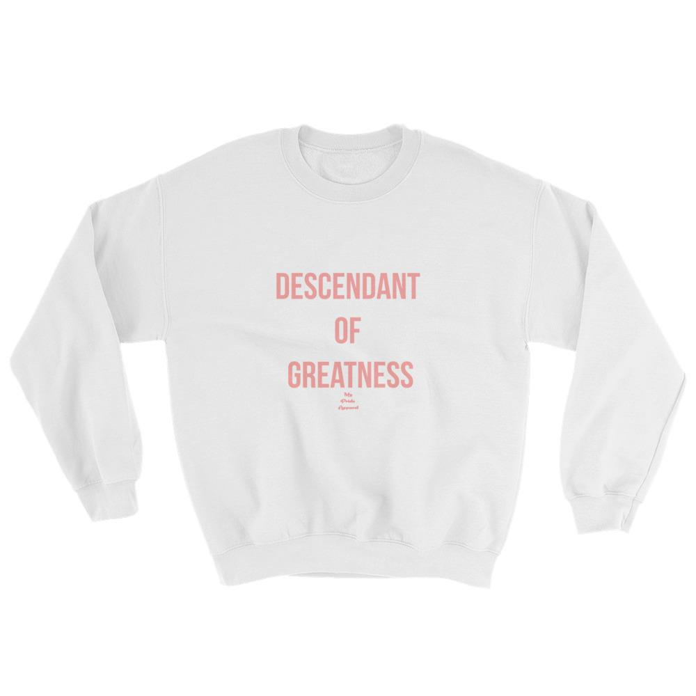 Descendant Of Greatness - Sweatshirt