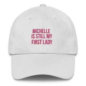 Michelle Is Still My First Lady - Classic Hat