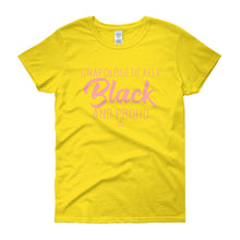 Load image into Gallery viewer, Unapologetically Black and Proud 2 - Women's short sleeve t-shirt