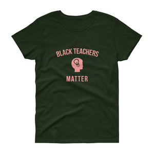 Black Teachers Matter (2) - Women's short sleeve t-shirt