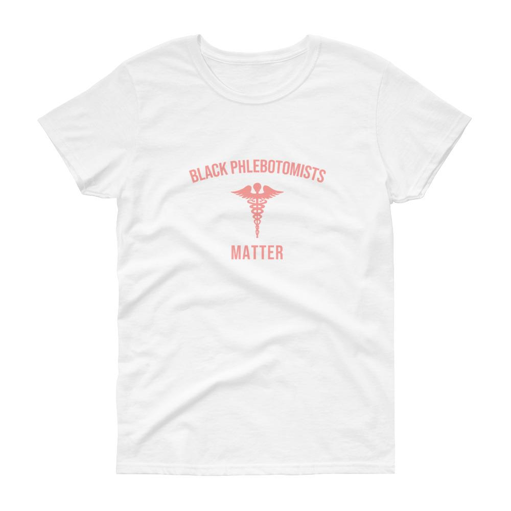 Black Phlebotomists Matter - Women's short sleeve t-shirt