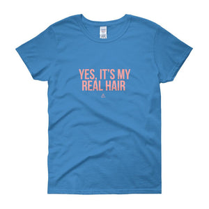 Yes, It's My Real Hair - Women's short sleeve t-shirt