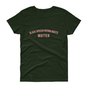 Black Speech Pathologists Matter - Women's short sleeve t-shirt