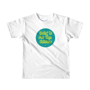 Doin' it for Tha Culture - Toddlers T-shirt