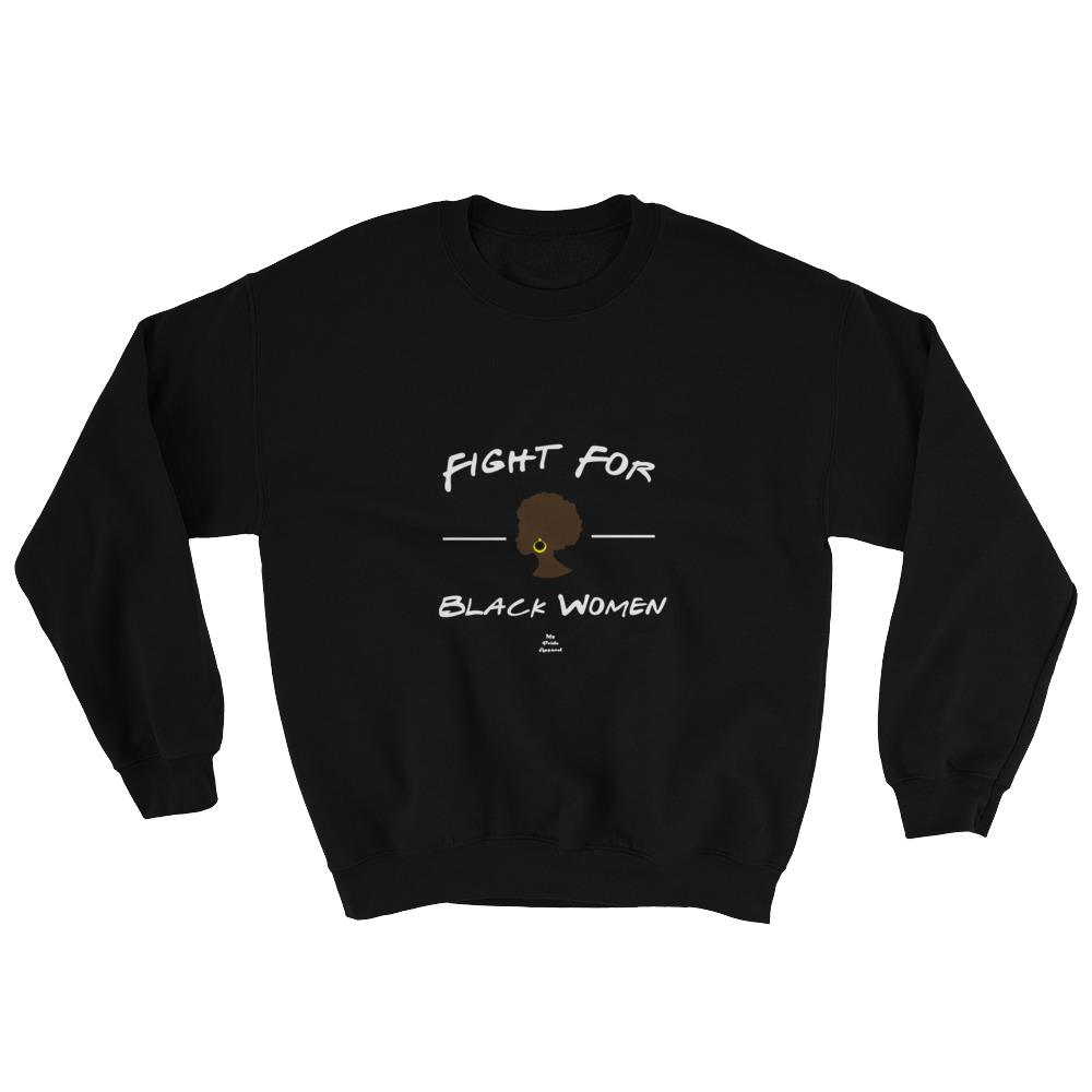 Fight For Black Women - Sweatshirt