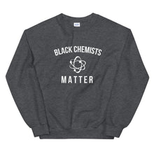 Load image into Gallery viewer, Black Chemists Matter - Unisex Sweatshirt