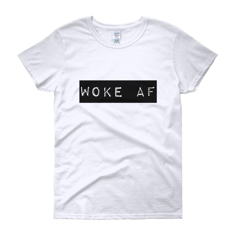 Woke AF - Women's short sleeve t-shirt