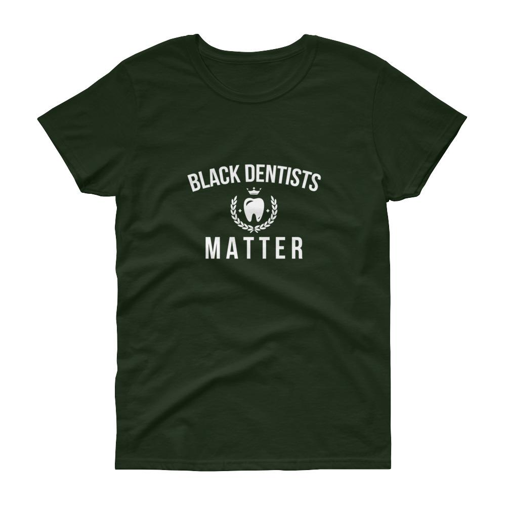 Black Dentists Matter - Women's short sleeve t-shirt