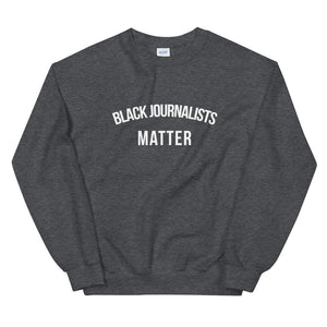 Black Journalists Matter - Unisex Sweatshirt