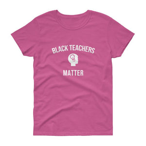 Black Teachers Matter 2 - Women's short sleeve t-shirt