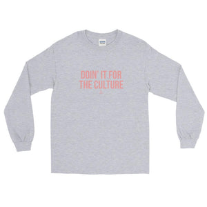 Doin It For The Culture - Long Sleeve T-Shirt