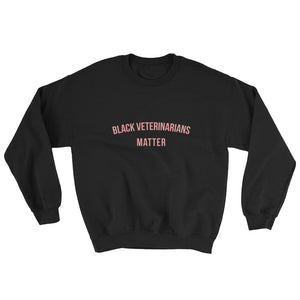 Black Veterinarians Matter - Sweatshirt