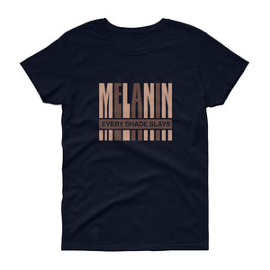 Melanin Every Shade Slays - Women's short sleeve t-shirt