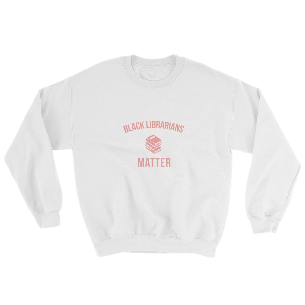 Black Librarians Matter - Sweatshirt