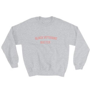 Black Veterans Matter - Sweatshirt