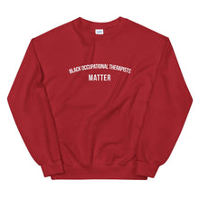 Load image into Gallery viewer, Black Occupational Therapists Matter - Unisex Sweatshirt
