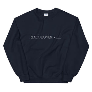 Black Women Greater Than - Sweatshirt