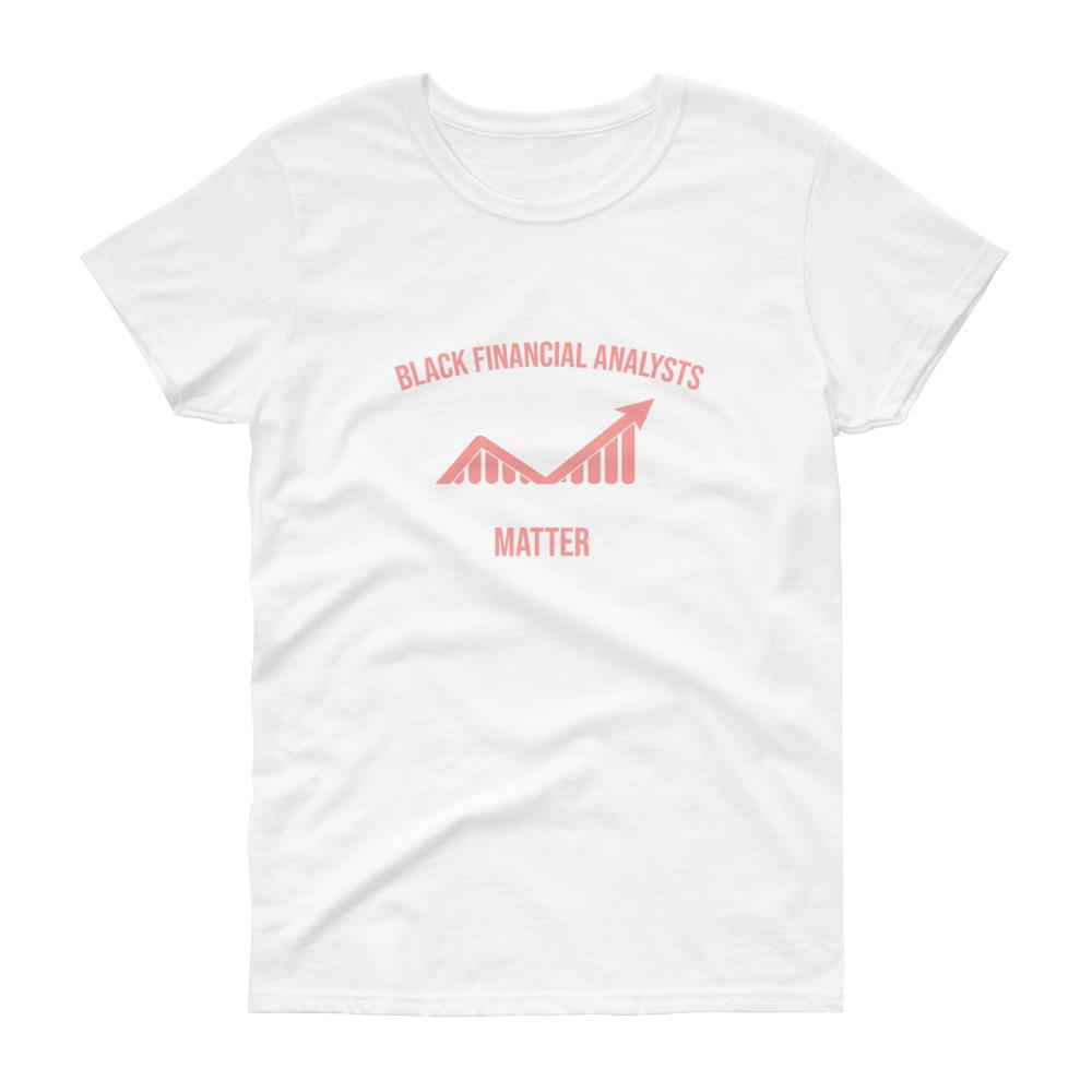 Black Financial Analysts Matter - Women's short sleeve t-shirt