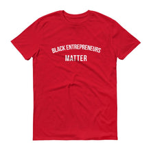 Load image into Gallery viewer, Black Entrepreneurs Matter - Unisex Short-Sleeve T-Shirt