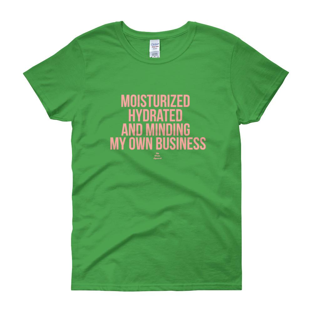 8fbf2633 ... Moisturized Hydrated and Minding My Own Business - Women's short sleeve  t-shirt ...